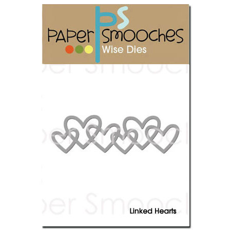 Paper Smooches - Dies - Linked Hearts