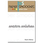 Paper Smooches - Dies - Warm Wishes