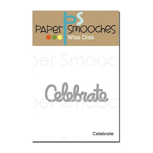 Paper Smooches - Dies - Celebrate Word