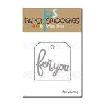 Paper Smooches - Dies - For You Tag