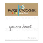 Paper Smooches - Dies - You Are Loved
