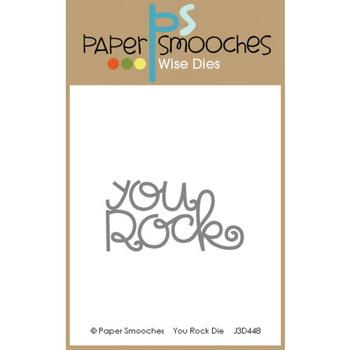 Paper Smooches - Dies - You Rock