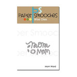 Paper Smooches - Dies - Mom Word