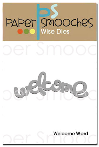 Paper Smooches - Dies - Welcome Word