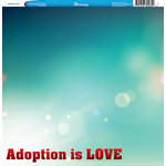 Reminisce - customs Collection - 12 x 12 Single Sided Paper - Adoption is Love