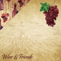 Reminisce - The Winery Collection - 12 x 12 Double Sided Paper - Wine and Friends