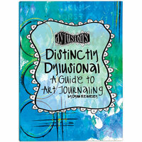 Ranger Ink - Distinctly Dylusional A Guide to Art Journaling