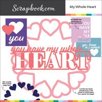 Scrapbook.com - Digital Cut File - My Whole Heart - Bundle of 7 Designs
