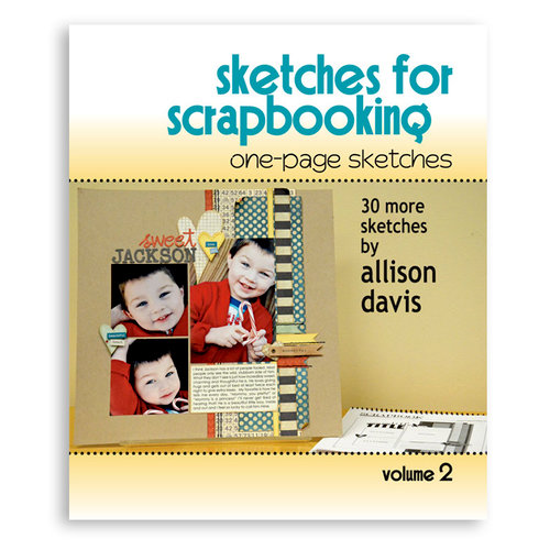 Scrapbook Generation - Sketches for Scrapbooking - One-Page Sketches - Volume 2