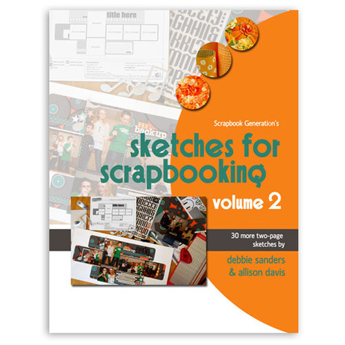 Scrapbook Generation Publishing - Sketches for Scrpabooking - Volume 2
