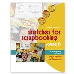 Scrapbook Generation Publishing - Sketches for Scrapbooking - Volume 6