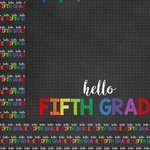 Scrapbook Customs - School Collection - 12 x 12 Double Sided Paper - Hello Fifth Grade