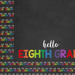 Scrapbook Customs - School Collection - 12 x 12 Double Sided Paper - Hello Eighth Grade