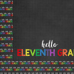 Scrapbook Customs - School Collection - 12 x 12 Double Sided Paper - Hello Eleventh Grade