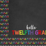 Scrapbook Customs - School Collection - 12 x 12 Double Sided Paper - Hello Twelfth Grade