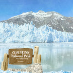 Scrapbook Customs - United States National Parks Collection - 12 x 12 Double Sided Paper - Watercolor - Glacier Bay