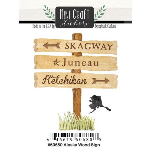 Scrapbook Customs - Cardstock Stickers - Mini Craft - Alaska Wood Sign