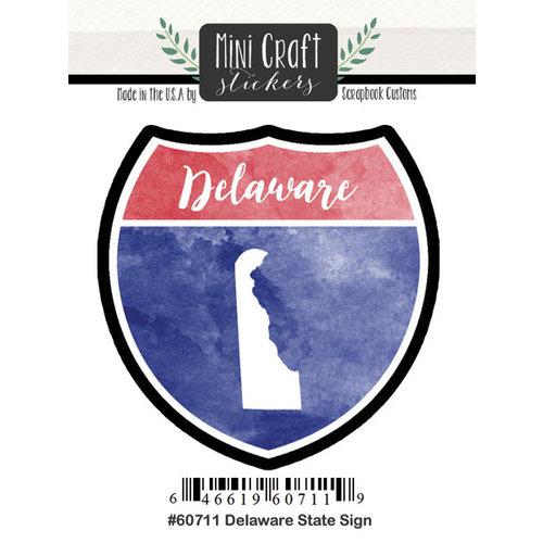 Scrapbook Customs - Cardstock Stickers - Mini Craft - Delaware Sign
