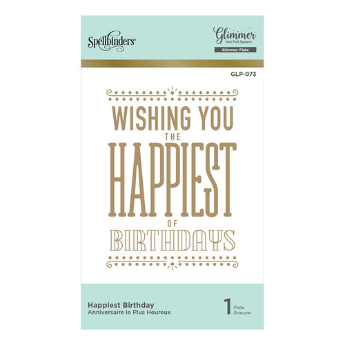 Spellbinders - Glimmer Hot Foil - Glimmer Plate - Happiest Birthday