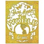 Spellbinders - Die - Card Creator - You Mean the World