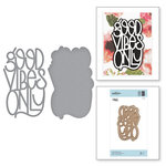 Spellbinders - Good Vibes Only Collection - Etched Dies - Good Vibes Only