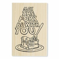 Stampendous - Wood Mounted Stamps - May The Fork