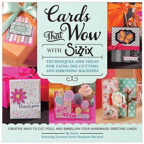 Sizzix - Sizzix Idea Book - Cards that Wow