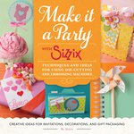 Sizzix - Sizzix Idea Book - Make it a Party