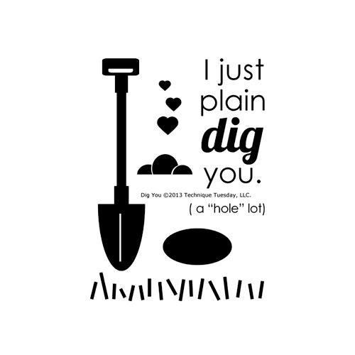 Technique Tuesday - Clear Acrylic Stamps - Dig You