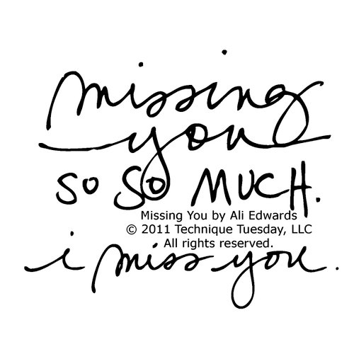 Technique Tuesday - Clear Acrylic Stamps - Missing You by Ali Edwards