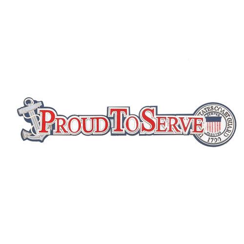 Uniformed Scrapbooks of America - 3 Dimensional Die Cut - Proud to Serve Title - Coast Guard
