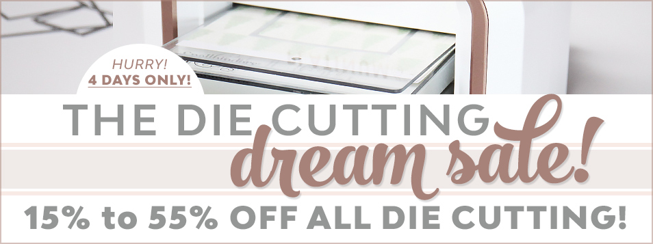 Die Cutting Dream Sale 15 to 55 off September 2016