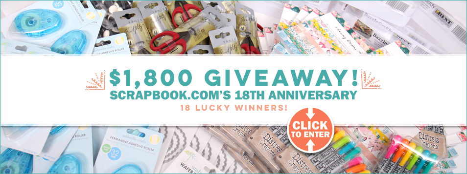 $1,800 Scrapbook.com 18th Anniversary Giveaway - Slider 1