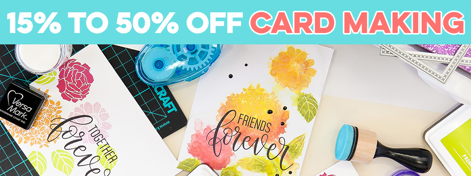 Card making 15% to 50% Off