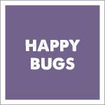 Happy Bugs