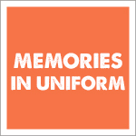 Memories In Uniform