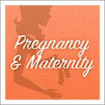 Pregnancy and Maternity